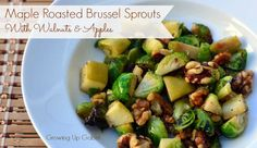 Maple Roasted Brussel Sprouts with Walnuts and Apples | Growing Up GabelGrowing Up Gabel