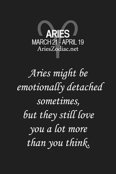 Aries might be emotionally detached sometimes, but they still love you a lot more than you think. Aries Zodiac Facts, Aries Astrology, Aries Quotes, Aries Sign, Aries Horoscope, My Zodiac Sign, Gemini, Aries Traits, Aries Personality Traits