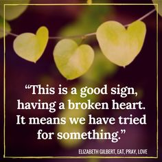 Eat, Pray, Love quote from Elizabeth Gilbert.