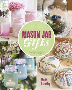 Mason Jar Gifts: Create Heartwarming Gifts Using Canning ...