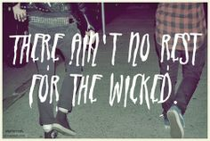 Cage The Elephant. Ain't No Rest For The Wicked. <3 Love this song!