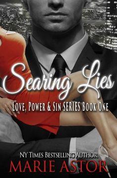Searing Lies (Love, Power & Sin Book 1) by Marie Astor, http://www.amazon.com/dp/B00K40M50E/ref=cm_sw_r_pi_dp_iRfhub1VG4RS3