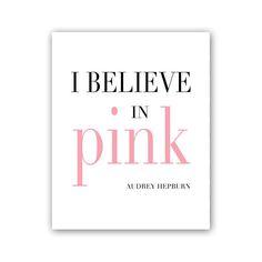 I Believe in Pink Audrey Hepburn Quote Audrey Hepburn Print