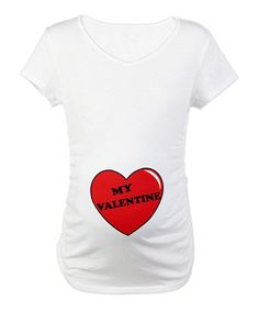 e6af4180e3e05 Take a look at this White 'My Valentine' Maternity Tee – Women by CafePress