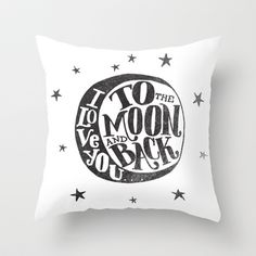 I LOVE YOU TO THE MOON AND BACK Throw Pillow by Matthew Taylor Wilson - $20.00