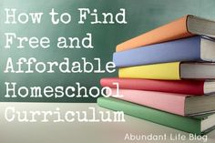 How to Find Free and Inexpensive Homeschool Curriculum | Abundant Life Blog