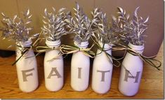 FAITH Bottles - old starbucks glass bottles spray painted, letters printed on scrapbook paper and then mod podged onto the bottles. by marian
