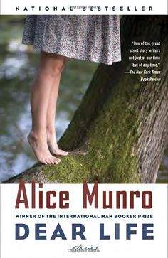 Dear Life by Alice Munro: n story after story in this brilliant new collection, Alice Munro pinpoints the moment a person is forever altered by a chance encounter, an action not taken, or a simple twist of fate. #Books #Short_Stories #Alice_Munro