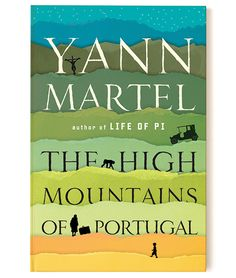 Your next big read: The High Mountains of Portugal (book review by Rachel Giese)
