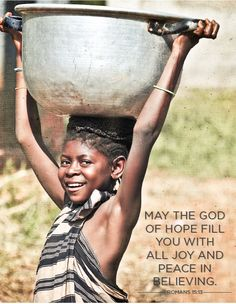 May the God of hope fill you with all joy and peace in believing, so that by the power of the Holy Spirit you may abound in hope. Romans 15:13 ESV