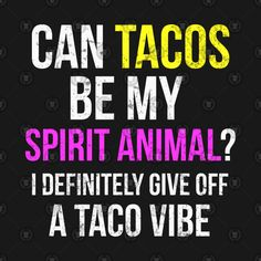 Shop Can Tacos Be My Spirit Animal? tacos t-shirts designed by TeeParade as well as other tacos merchandise at TeePublic. Funny Taco Memes, Taco Humor, Food Humor, Taco Tuesday Meme, Tuesday Humor, Taco Clipart, Happy Taco, Taco Love, Crispy Tacos