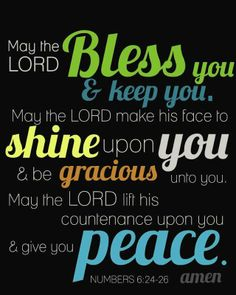 MAY THE LORD BLESS YOU & KEEP YOU