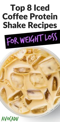Top 8 Iced Coffee Protein Shake Recipes for Weight Loss | Healthy Recipes | Recipes to Lose Weight Fast | http://avocadu.com/iced-coffee-protein-shake-recipes-weight-loss/ #EasyHealthyWeightLoss #coffeerecipes #weightlosssmoothies