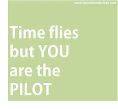 Are you MAXimizing your time? You are the pilot of your own life.