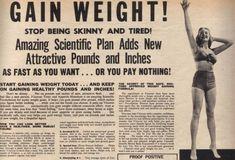 """Olha só estes anúncios vintage de ganho de peso que encontramos nowww.retronaut.co! Não, você não leu errado! São anúncios de ganho de peso! Antigamente pessoas muito magras, ou """"sem curvas&…"""