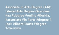 Associate in Arts Degree (AA): Liberal Arts Degree Overview #aa #degree #online #florida, #associate #in #arts #degree #(aa): #liberal #arts #degree #overview http://tucson.nef2.com/associate-in-arts-degree-aa-liberal-arts-degree-overview-aa-degree-online-florida-associate-in-arts-degree-aa-liberal-arts-degree-overview/  # Associate in Arts Degree (AA): Liberal Arts Degree Overview Areas of study you may find at Syracuse University include: Graduate: Doctorate, First Professional Degree…