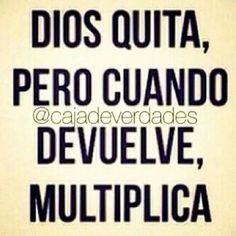 Dios quita, pero cuando devuelve, multiplica.