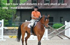 my problem, i just need to make a decision! Stuff George Says - Memorable Quotes From The George H. Horse Riding Quotes, Horse Riding Tips, Horse Quotes, Trail Riding, Equestrian Memes, Equestrian Problems, George Morris Quotes, Equine Quotes, Funny Horses
