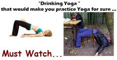 Yoga is a great way to exercise and keep fit to strengthen the core muscles like back , stomach , etc. Now when you mix yoga with alcohol.