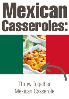 Mexican Casseroles: Throw Together Mexican Casserole