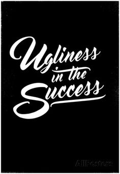 Ugliness in the Success Poster at AllPosters.com