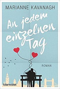 An jedem einzelnen Tag: Roman: Amazon.de: Marianne Kavanagh, Sonja Hagemann: Bücher