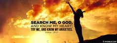 Psalm 139:23 NKJV - Search Me O God. - Facebook Cover Photo Scripture Quotes, Bible Verses, Search Me, Christian Images, Bible Verse Wallpaper, Psalm 139, School Quotes, Fb Covers, Evie