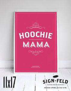Hoochie Mama Poster 11x17 - Seinfeld Quote Print - Vintage Retro Typography