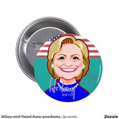 Hillary-2016 United States presidential election Button