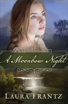 Laura Frantz - A Moonbow Night / #awordfromJoJo #ChristianFiction #CleanRomance #LauraFrantz