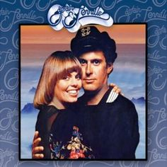 "Captain and Tennille...""Love will keep us together"""