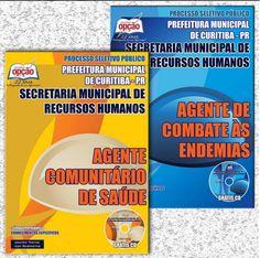 Apostilas Processo Seletivo Prefeitura do Município de Curitiba / PR - 2015: - Cargos: Agente Comunitário de Saúde e Agente de Combate às Endemias