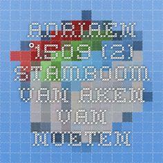 Adriaen °1509 (2) - Stamboom Van Aken - Van Nueten