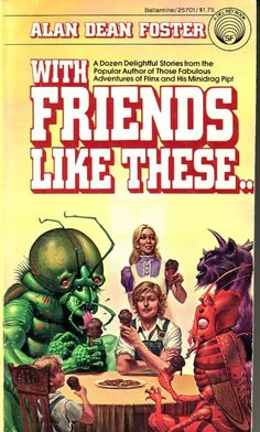 Michael Whelan - cover art for With Friends Like These by Alan Dean Foster - 1978 Ballantine Books paperback Science Fiction Magazines, Science Fiction Art, Pulp Fiction, Book Cover Art, Book Art, Book Covers, Classic Sci Fi Books, Alan Dean Foster, Cool Books
