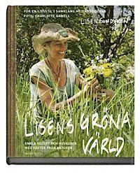 Lisens gröna värld : enkla recept och huskurer med växter från naturen. Geweldig boek voor wie geniet van dicht bij de natuur zijn.