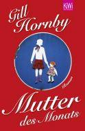Gill Hornby - Mutter des Monats - Kiepenheuer & Witsch