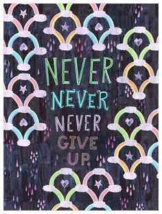 Bright colors and motivational words reminding you to never, never, never give up! Canvas Artwork, Canvas Wall Art, Hand Lettering Quotes, Baby Wall Art, Kids Wall Decals, Typography Poster, Giving Up, Never Give Up, Framed Art Prints