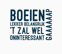 Dutch Words, School, Quotes, Stickers, Quotations, Quote, Shut Up Quotes, Decals