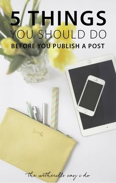 5 things you should do every time before publishing a blog post! Such helpful blog tips.