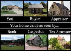 """The actual """"home value"""" as seen by the buyer, seller, appraiser, bank, inspector and of course the property tax assessor."""