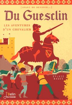 Du Guesclin, les aventures d'un chevalier