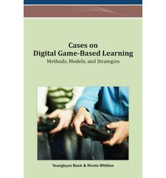 Cases on Digital Game-based Learning