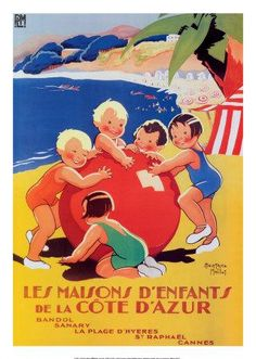 Les Maisons DEnfants by Mallot 1930 France - Vintage Poster Reproduction. This vertical French travel poster features a group of children in bathing suits playing on the beach with a large red ball in the sand. Vintage Advertisements, Vintage Ads, Retro Poster, Travel Ads, Travel Europe, Beach Posters, Advertising Poster, Vintage Artwork, Vintage Travel Posters