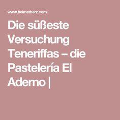 Die süßeste Versuchung Teneriffas – die Pastelería El Aderno |