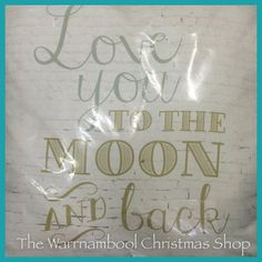 I love this saying when my kids were little I would read them a book or two or three every night and for ages we got stuck on love you to the moon !! #warrnamboolchristmasshop #cushions #loveyoutothemoonandback #love#shop3280 #warrnambool by warrnambool_christmas_shop