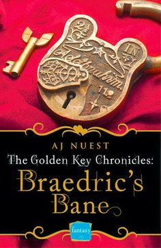 Tome Tender: Braedric's Bane by A. J. Nuest (The Golden Key Chr...