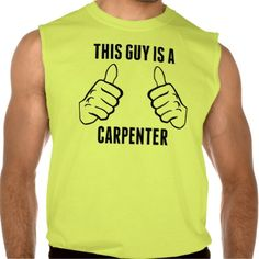 This Guy Is A Carpenter Sleeveless Tee Tank Tops