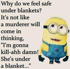 Why do people feel safe under a blanket? Funny Minion Memes, Minions Quotes, Funny Jokes, Minion Humor, Cartoon Jokes, Funny Pranks, Cartoon Characters, Haha Funny, Funny Texts