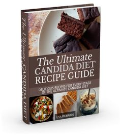 Ultimate Candida Diet Recipe Guide