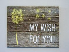 Reclaimed Barnwood, Hand-Painted Wood Sign Rustic Decor Nursery Dandelion Art - My Wish For You via Etsy